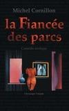 Michel Cornillon - La fiancée des parcs.