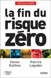 Xavier Guilhou et Patrick Lagadec - La fin du risque zéro.