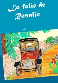 Fanny - La folie de Rosalie.