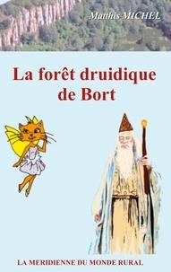 Méridienne du monde rural asso La - La forêt druidique  de Bort.