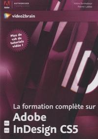 Pierre Labbe - La formation complète sur Adobe InDesign CS5.