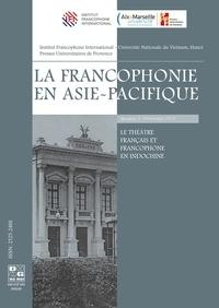 Corinne Flicker - La francophonie en Asie-Pacifique N° 3, printemps 2019 : Le théâtre français et francophone en Indochine.