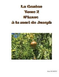 Alain Dumont - La Genèse - Tome 2 : d'Isaac à la mort de Joseph.