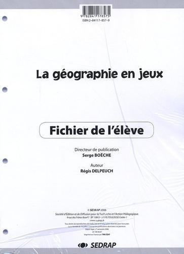 Régis Delpeuch - La géographie en jeux - Fichier de l'élève.
