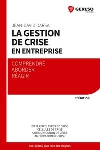 Jean-David Darsa - La gestion de crise en entreprise.