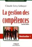 Claude Lévy-Leboyer - La gestion des compétences - Une démarche essentielle pour la compétitivité des entreprises.