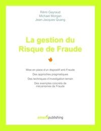 Rémi Gayraud et Michael Morgan - La gestion du risque de fraude.
