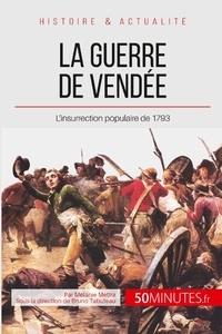 Mélanie Mettra - La guerre de Vendée - L'insurrection contre-révolutionnaire de 1793.