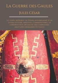 Jules César - La guerre des Gaules.