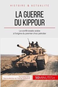 La guerre du Kippour - Le conflit à lorigine du premier choc pétrolier.pdf
