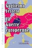 Guglielmo Ferrero - La guerre européenne.