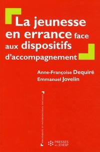 Anne-Françoise Dequiré et Emmanuel Jovelin - La jeunesse en errance face aux dispositifs d'accompagnement.