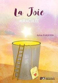 Sylvie Pasquier - La joie - Miraculée.