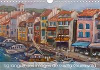 Guenter Ruhm - La langue des images de Gisela Gruenwald (Calendrier mural 2020 DIN A4 horizontal) - Art individuel dans l'achèvement. (Calendrier mensuel, 14 Pages ).