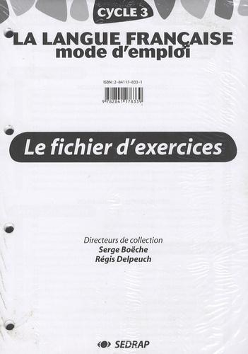 Serge Boëche et Régis Delpeuch - La langue française mode d'emploi CE2 Cycle 3 - Le fichier d'exercices.