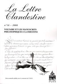 Geneviève Artigas-Menant - La Lettre clandestine N° 16/2008 : Voltaire et les manuscrits philosophiques clandestins.