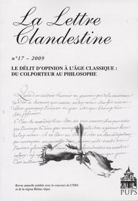 Antony McKenna - La Lettre clandestine N° 17/2009 : Le délit d'opinion à l'âge classique : du colporteur au philosophe.