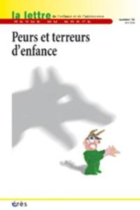 Paul-Laurent Assoun et Martine Menès - La lettre de l'enfance et de l'adolescence N° 56, Juin 2004 : Peurs et terreurs d'enfance.