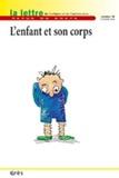 Martine Menès et Olivier Rey - La lettre de l'enfance et de l'adolescence N° 58, Décembre 2004 : L'enfant et son corps.