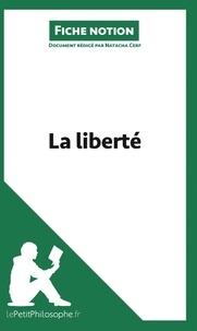 Natacha Cerf - La liberté (fiche notion) - Comprendre la philosophie.