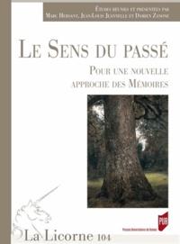 Marc Hersant et Jean-Louis Jeannelle - La Licorne N° 104/2013 : Le sens du passé - Pour une nouvelle approche des mémoires.