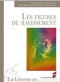 Michel Briand et Isabelle Gadoin - La Licorne N° 107/2014 : Les figures du ravissement.