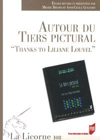 Anne-Cécile Guilbard et Michel Briand - La Licorne N° 108/2014 : Autour du tiers pictural - Thanks to Liliane Louvel.