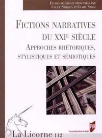 Cécile Narjoux et Claire Stolz - La Licorne N° 112/2014 : Fictions narratives du XXIe siècle - Approches rhétoriques, stylistiques et sémiotiques.