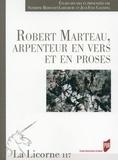 Sandrine Bédouret-Larraburu et Jean-Yves Casanova - La Licorne N° 117/2015 : Robert Marteau, arpenteur en vers et en proses.