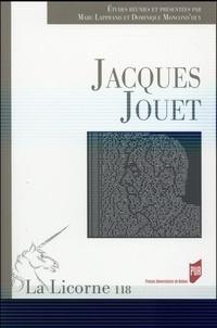 Marc Lapprand et Dominique Moncond'huy - La Licorne N° 118/2015 : Jacques Jouet.