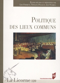 Lise Forment et Tiphaine Pocquet - La Licorne N° 120/2016 : Politique des lieux communs.