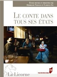 Florence Fix et Hermeline Pernoud - La Licorne N° 127/2018 : Le conte dans tous ses états - Fragmenter et réenchanter le merveilleux au XXe siècle.
