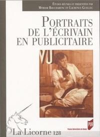 Myriam Boucharenc et Laurence Guellec - La Licorne N°128/2018 : Portraits de l'écrivain en publicitaire.