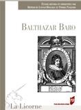 Bénédicte Louvat-Molozay et Pierre Pasquier - La Licorne N° 132/2018 : Balthasar Baro.