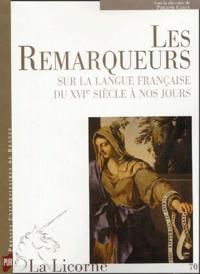 Philippe Caron et  Collectif - La Licorne N° 70 : Les remarqueurs - Sur la langue française du XVIe siècle à nos jours.