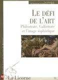 Michel Costantini et Françoise Graziani - La Licorne N° 75, Janvier-Juin : Le défi de l'art Philostrate, Callistrate et l'image sophistique.