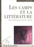 Daniel Dobbels et Dominique Moncond'huy - La Licorne N° 78, 2006 : Les camps et la littérature - Une littérature du XXe siècle.