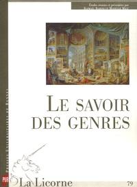 Raphaël Baroni et Marielle Macé - La Licorne N° 79 : Le savoir des genres.