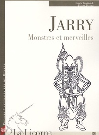 Patrick Besnier - La Licorne N° 80 : Jarry : Monstres et merveilles.