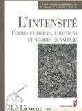 Michel Briand et Colette Camelin - La Licorne N° 96/2011 : L'intensité - Formes et forces, variations et régimes de valeurs.