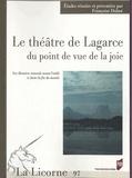 Françoise Dubor - La Licorne N° 97/2012 : Le théâtre de Lagarce du point de vue de la joie - Sur Derniers remords avant l'oubli et Juste la fin du monde.