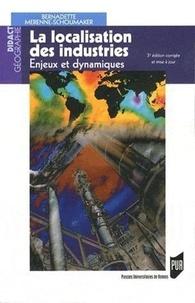 Bernadette Mérenne-Schoumaker - La localisation des industries - Enjeux et dynamiques.