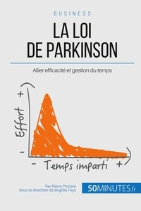 Pierre Pichère - La loi de Parkinson et la bureaucratie - Comment allier efficacité et gestion du temps ?.