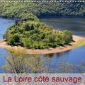 Didier Sibourg - La Loire côté sauvage (Calendrier mural 2020 300 × 300 mm Square) - Le plus long fleuve en France et le dernier cours d'eau sauvage. (Calendrier mensuel, 14 Pages ).