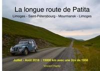 Vincent Hardy - La longue route de Patita - Limoges, Saint-Pétersbourg, Mourmansk, Limoges.