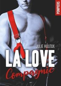 Julie Huleux - La love compagnie - L'intégrale.