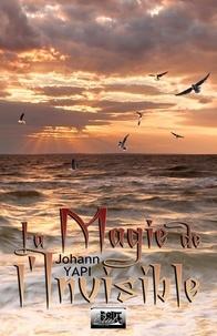 Johann Yapi - La magie de l'invisble.