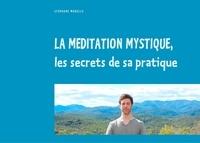 Stéphane Morelle - La méditation mystique, les secrets de sa pratique.