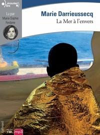 Marie Darrieussecq - La mer à l'envers. 1 CD audio MP3