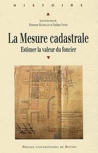 Florence Bourillon et Nadine Vivier - La mesure cadastrale - Estimer la valeur du foncier.